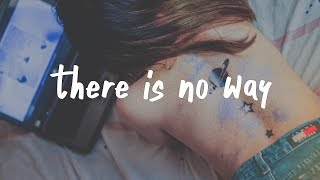 Lauv ft. Julia Micheals - There's No Way (Lyric Video)
