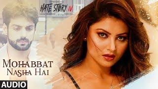 Mohabbat Nasha Hai (Full Audio) | Tony Kakkar | Urvashi Rautela, Vivan Bhathena, Karan Wah