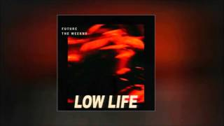 Future   Low Life Ft. The Weeknd ( 1 Hour Loop)