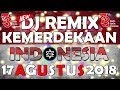 Download Video DJ TOP REMIX SPESIAL KEMERDEKAAN INDONESIA KE 73 FULL BASS MANTAP JIWA 2018