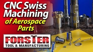CNC Swiss Screw Machining of Aerospace Parts – Forster Tool