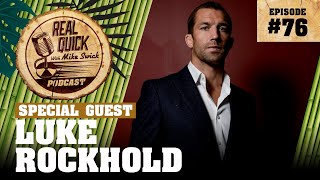#76 Luke Rockhold | Real Quick With Mike Swick Podcast