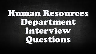 Human Resources Department Interview Questions