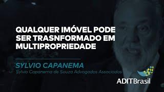 Qualquer imóvel pode ser transformado em multipropriedade - Sylvio Capanema