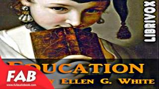 Education FUll Audiobook by Ellen G. WHITE by Education, Reference Audiobook