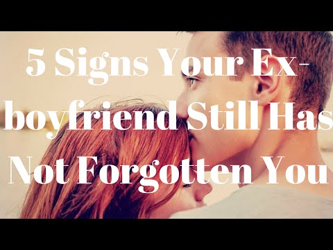 5 Signs Your Ex-boyfriend Still Has Not Forgotten You