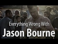 Everything Wrong With Jason Bourne In 17 Minutes Or Less