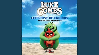 Let's Just Be Friends (From The Angry Birds Movie 2)