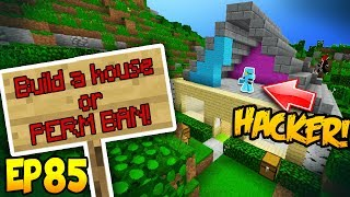 BUILD PRETTY HOUSE OR PERM BAN!! Minecraft Hacker Trolling EP85