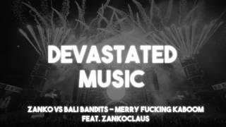 Zanko vs Bali Bandits - MERRY FUCKING KABOOM feat. Zankoclaus (Mashup)
