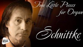 Альфред Шнитке - Две маленькие пьесы для органа