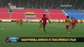 Hadapi Persela, Sriwijaya FC Tidak Diperkuat 3 Pilar