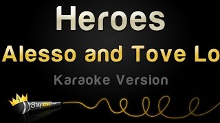 Alesso and Tove Lo - Heroes (Karaoke Version)
