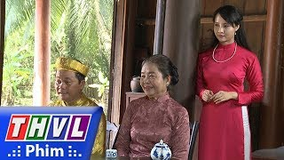 THVL   Phận làm dâu - Tập 12[4]: Dung thuê người đóng giả ba má để qua mặt nhà Hội đồng