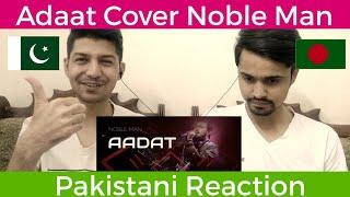 Pakistani Reaction to Noble man Aadat Cover |