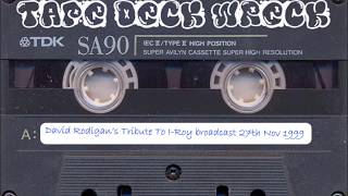 David Rodigan's Tribute To I-Roy broadcast 27th Nov 1999 (restored)