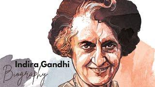 Biography Of Indira Gandhi / इंदिरा गाँधी की जीवनी