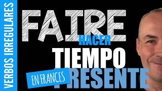 Faire (Hacer) tiempo presente francés - verbo conjugado