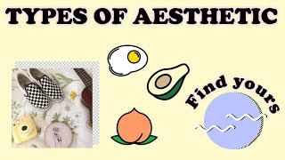 TYPES OF AESTHETIC // How to be Aesthetic (Find yours)