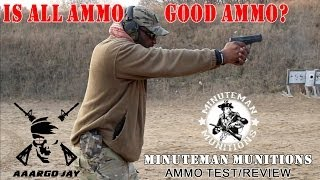 Is All Ammo Good Ammo? - Minuteman Munitions (1080p HD)