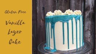 Gluten Free Vanilla Layer Cake | Gluten Free Cake Recipe