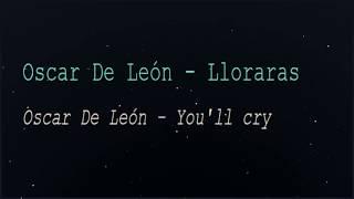 Oscar De León   Lloraras (English Lyrics Translation)