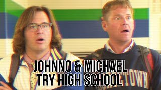 Johnno and Michael Try High School