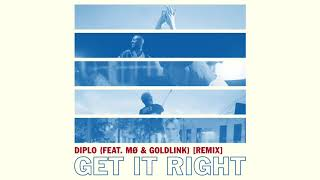 Diplo   Get It Right (Feat. Mø & Goldlink) (Remix) (Official Audio)