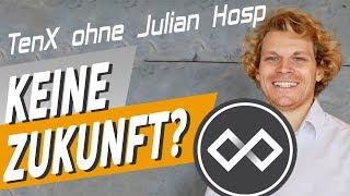 TenX ohne Julian Hosp - keine Zukunft?