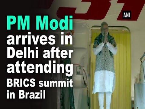 PM Modi arrives in Delhi after attending BRICS summit in Brazil