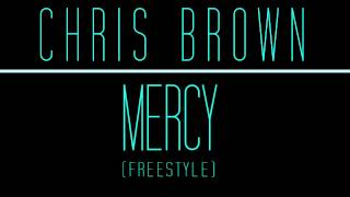 Chris Brown - Mercy (Freestyle) (NEW MAY 2012)