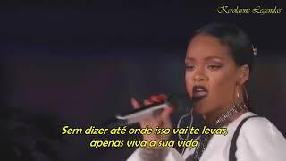 Rihanna - Live Your Life / Run This Town (Global Citizen Festival 2016 Live  ) TRADUÇÃO