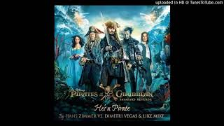 Hans Zimmer, Dimitri Vegas, Like Mike - He's a Pirate (VIP Mix)