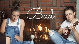 Bad   Lennon Stella Cover (by Dane & Stephanie)