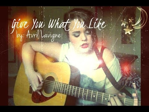 Avril Lavigne - Give You What You Like (Acoustic Cover By Sheyenne Autumn)