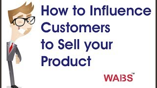 How to Influence Customers to Sell Your Product