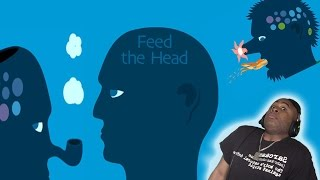 WORST HEAD EVER.....get it...head lol - Feed The Head