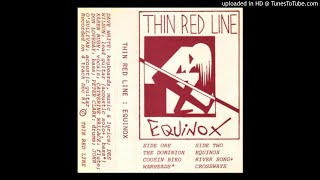 Thin Red Line - Equinox (1984 Pre-Lung and The Clear) Xian Alternative Rock