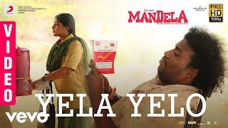 Mandela - Yela Yelo Video | Yogi Babu | Bharath Sankar | Madonne Ashwin | Arivu