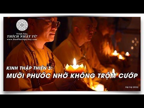Kinh Thập Thiện 03: Mười phước nhờ không trộm cướp (04/04/2012) Thích Nhật Từ