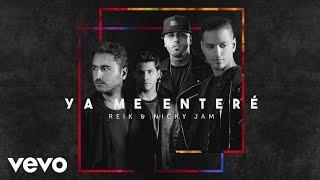 Reik - Ya Me Enteré ft. Nicky Jam (Urban Version)[Audio]
