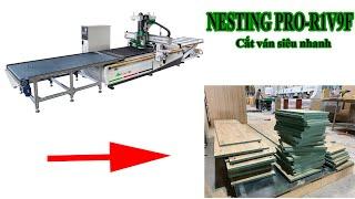 Máy CNC Nesting Thay Dao Tự Động PRO-R1V9F | CNC Trung Tâm Khoan + Cắt Ván MDF, MFC, Laminate ...