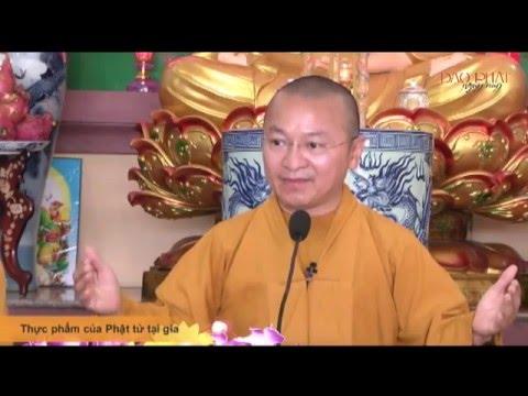 Thực phẩm của Phật tử tại gia (30/06/2014)
