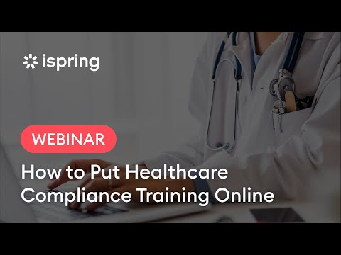 How to put Healthcare compliance training online with iSpring ...