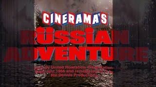 "Trailer for ""Cinerama's Russian Adventure"" with new 3-panel elements"