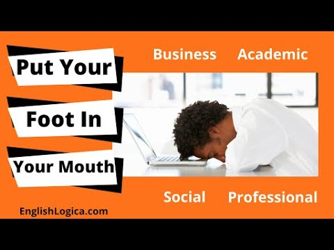 Put Your Foot in Your Mouth - Idiom