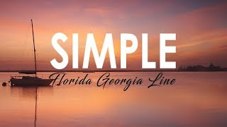 Florida Georgia Line   Simple I LYRIC VIDEO