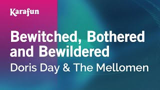 Karaoke Bewitched, Bothered And Bewildered - Doris Day *