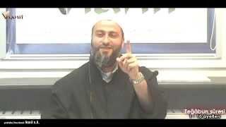Tegabun Sûresi (1-10 Ayetler) Tefsir - Muharrem Çakır