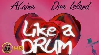 Alaine & Dre Island - Like A Drum - November 2015